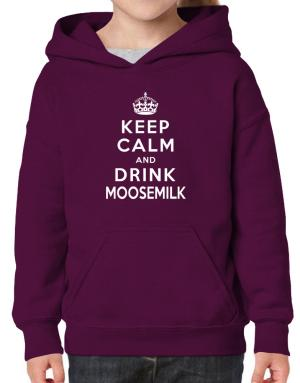 Keep calm and drink Moosemilk Hoodie-Girls