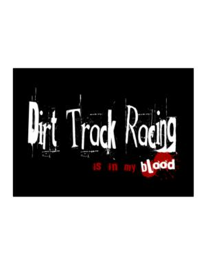Dirt Track Racing Is In My Blood Sticker