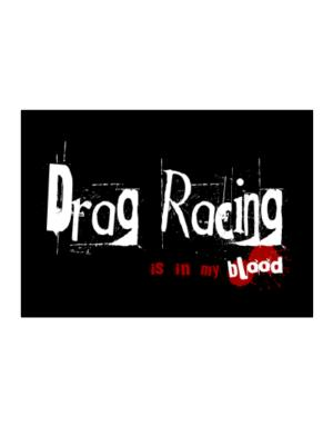 Drag Racing Is In My Blood Sticker