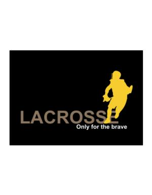 Lacrosse - Only For The Brave Sticker