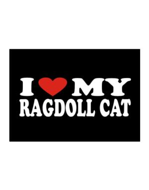 I Love My Ragdoll Sticker