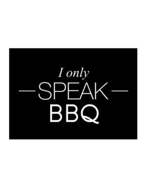 I only speak BBQ Sticker