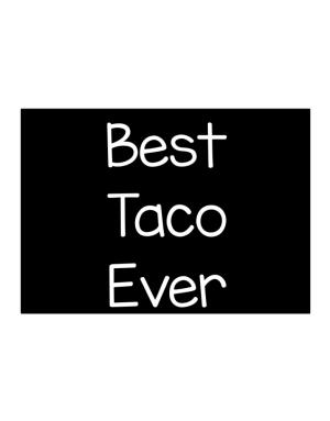 Best Taco ever Sticker