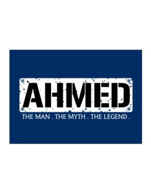 Ahmed : The Man - The Myth - The Legend Sticker