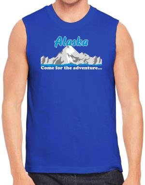 Come for the adventure Alaska Sleeveless