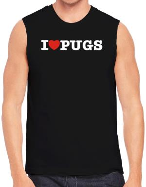 I Love Pugs Sleeveless