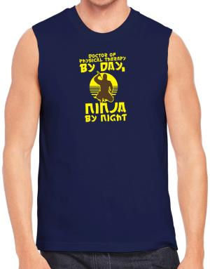 Doctor Of Physical Therapy By Day, Ninja By Night Sleeveless