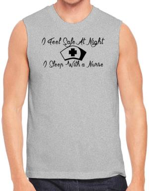 Playeras Sin Mangas de I Feel Safe At Night I Sleep With a Nurse
