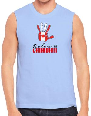 Canada relax I am Canadian Sleeveless