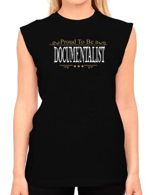 Proud To Be A Documentalist T-Shirt - Sleeveless-Womens