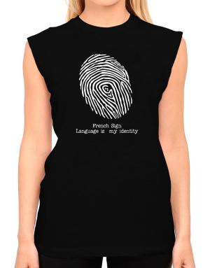 French Sign Language Is My Identity T-Shirt - Sleeveless-Womens