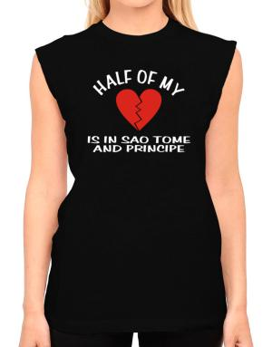 Half Of My Heart Is In Sao Tome And Principe T-Shirt - Sleeveless-Womens