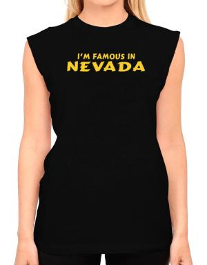 I Am Famous Nevada T-Shirt - Sleeveless-Womens