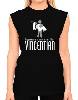 Happiness Is To Being Married To A Vincentian T-Shirt - Sleeveless-Womens