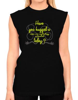 Have You Hugged A Rapa Nui Mythology Interested Today? T-Shirt - Sleeveless-Womens