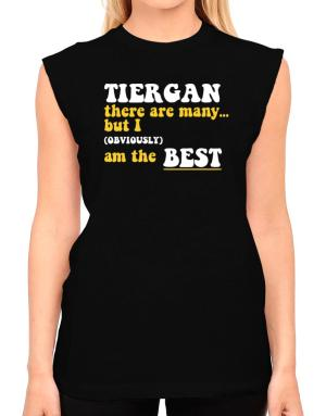 Tiergan There Are Many... But I (obviously) Am The Best T-Shirt - Sleeveless-Womens