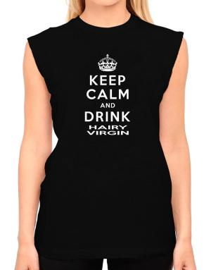 Keep calm and drink Hairy Virgin T-Shirt - Sleeveless-Womens