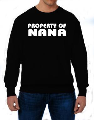 Property Of Nana Sweatshirt