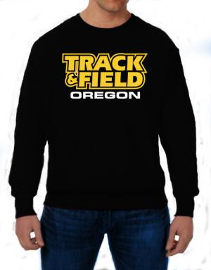 Track And Field - Oregon Sweatshirt