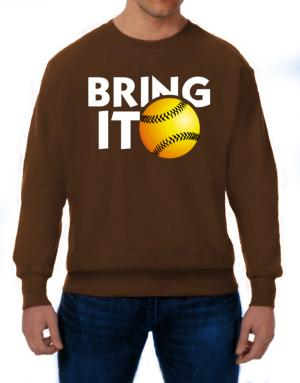 Bring it softball Sweatshirt