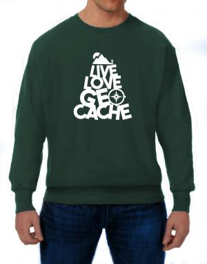 Live love Geocache Sweatshirt