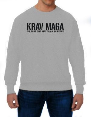 Krav Maga Walk in peace Sweatshirt