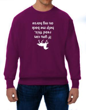 Sudaderas de IF YOU CAN READ THIS, PUT ME BACK ON MY HORSE!