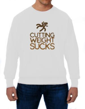 Cutting weight sucks wrestling Sweatshirt