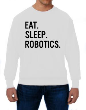 Eat sleep robotics Sweatshirt