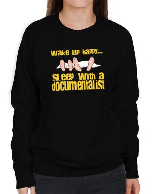 wake up happy .. sleep with a Documentalist Sweatshirt-Womens