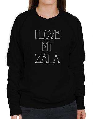 I love my Zala Sweatshirt-Womens