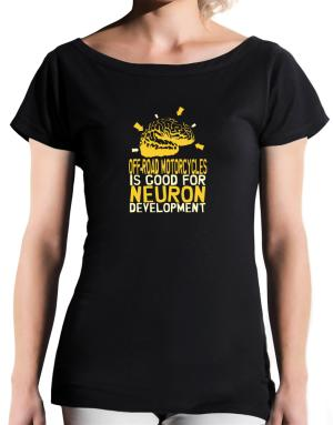 Off Road Motorcycles Is Good For Neuron Development T-Shirt - Boat-Neck-Womens