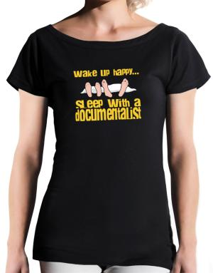 wake up happy .. sleep with a Documentalist T-Shirt - Boat-Neck-Womens