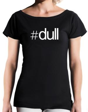 Hashtag dull T-Shirt - Boat-Neck-Womens