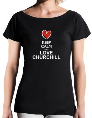 Keep calm and love Churchill chalk style T-Shirt - Boat-Neck-Womens