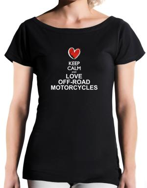 Keep calm and love Off-Road Motorcycles chalk style T-Shirt - Boat-Neck-Womens