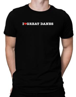 I Love Great Danes Men T-Shirt
