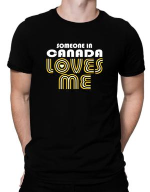 Camisetas de Someone In Canada Loves Me