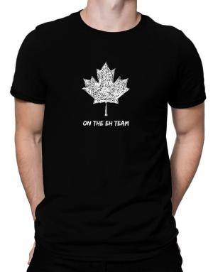 Canada on The Eh Team Men T-Shirt