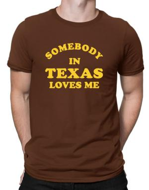 Playeras de Somebody Texas