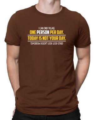 Polo de I can only please one person per day