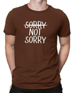 Sorry not sorry Men T-Shirt