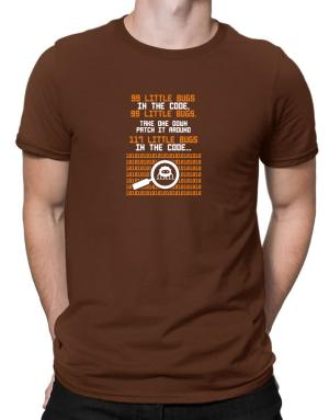 99 Little bugs in the code take one down patch it around Men T-Shirt