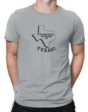 Everything is bigger in Texas Men T-Shirt