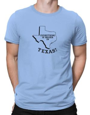 Playeras de Everything is bigger in Texas