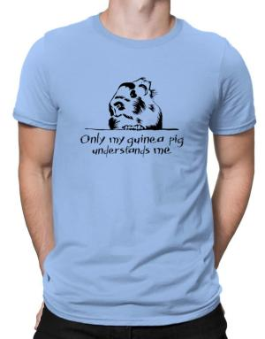 Playeras de Only my guinea pig understands me
