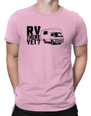 RV there yet? Men T-Shirt