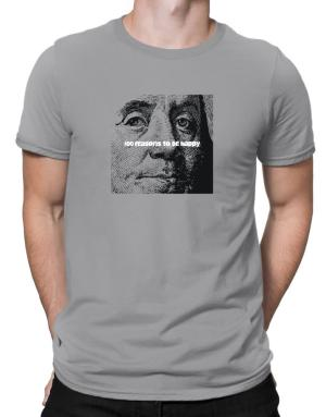 100 Reasons To Be Happy Men T-Shirt