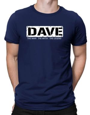 Dave : The Man - The Myth - The Legend Men T-Shirt