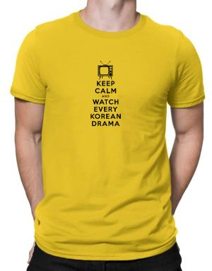 Keep Calm and Watch Every Korean Drama Men T-Shirt